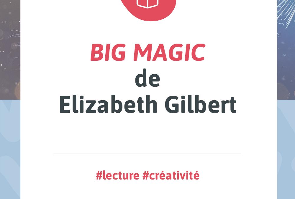 BIG MAGIC de Elizabeth Gilbert