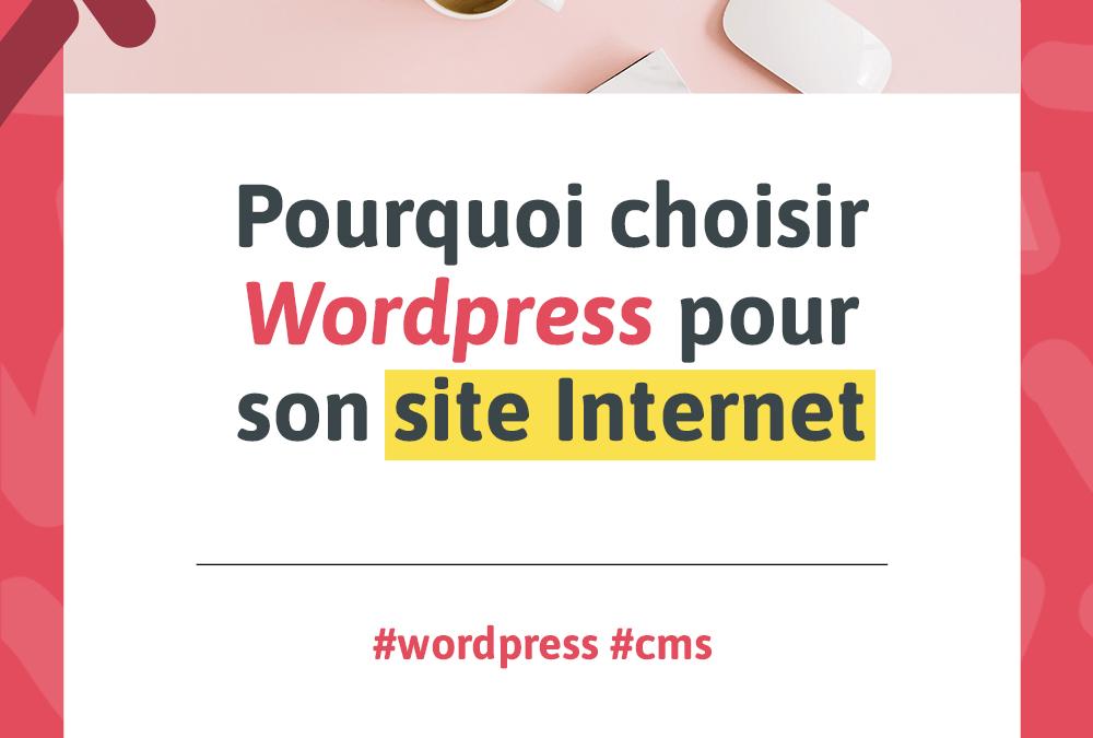 Pourquoi choisir WordPress pour son site Internet?
