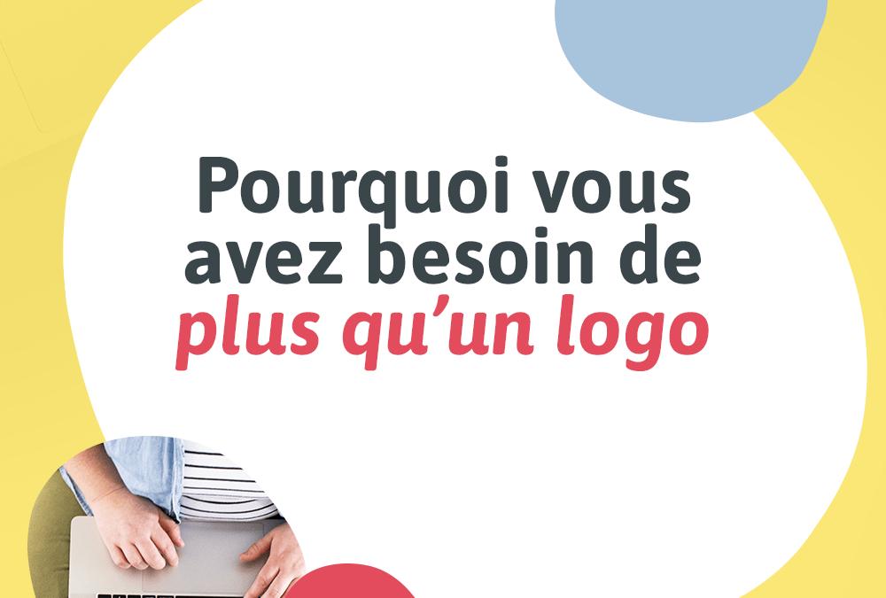 Pourquoi vous avez besoin plus qu'un logo