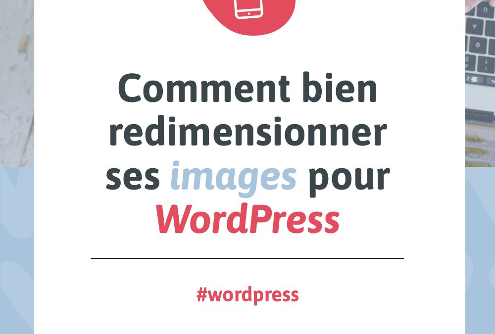 Visuel pour mon article de blogue intitulé « Comment bien redimensionner ses images pour Wordpress »