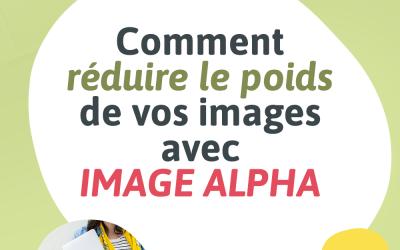Visuel pour mon article de blogue intitulé « Comment réduire le poids de vos images avec Image Alpha »