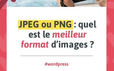 Visuel pour mon article de blogue intitulé «JPEG ou PNG : quel est le meilleur format d'images? »
