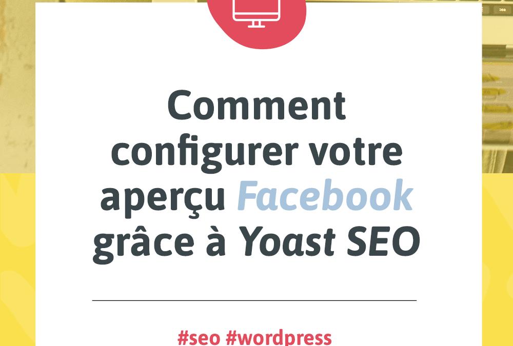 Comment configurer votre aperçu Facebook grâce à Yoast SEO