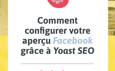Visuel pour mon article de blogue intitulé « Comment configurer votre aperçu Facebook grâce à YOAST SEOb »