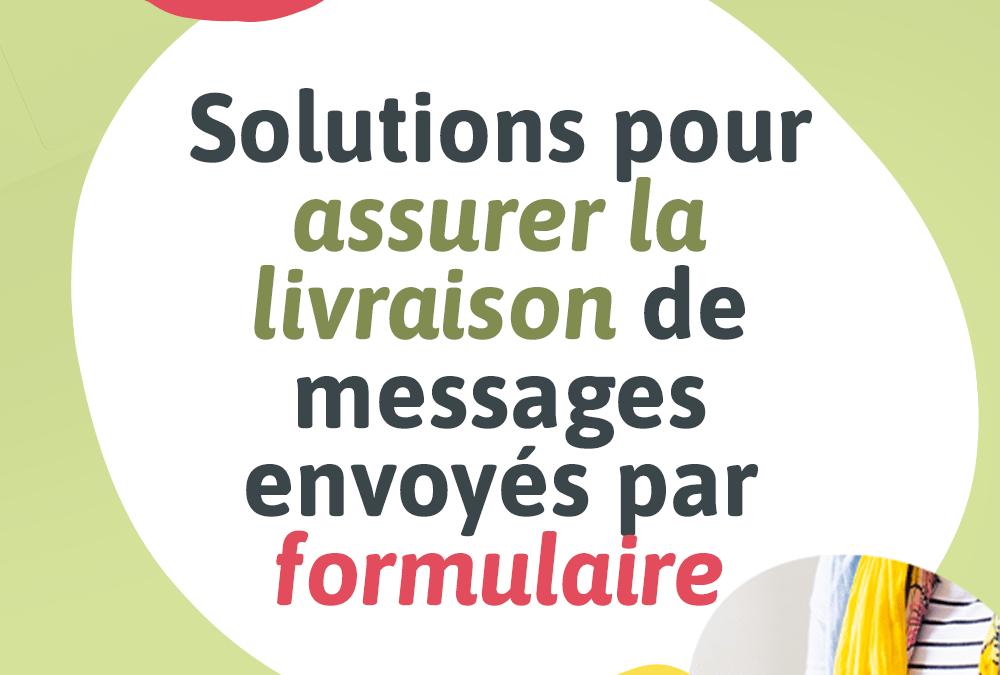 Solutions pour assurer la livraison de messages envoyés par formulaire