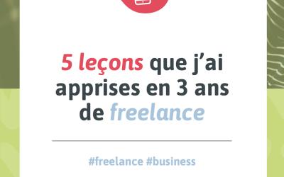 Visuel pour mon article de blogue intitulé « 5 leçons que j'ai apprises en 3 ans de freelance »